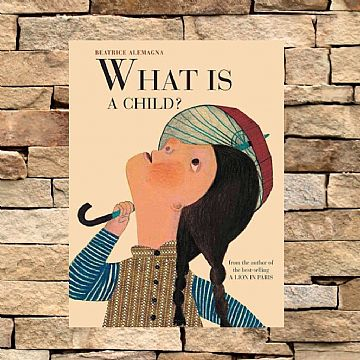 cocuklar-icin-kitap-onerileri-what-is-a-child-by-beatrice-alemagna-6-yas-ve-uzeri